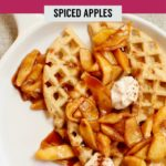 waffles and apples on a white plate with yogurt