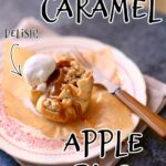 a mini caramel apple pie on a plate with a fok and some ice cream, with text overlay saying the recipe name