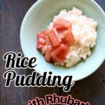 a blue bowl of rice pudding with rhuubarb and text overlay with the name of the recipe