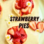 a few small strawberry pies on a serving plate with black text overlay